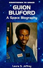 Guion Bluford: A Space Biography by Laura S.…
