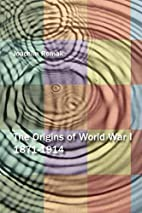 The Origins of World War I 1871-1914 by…