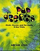 Pop Dreams: Music, Movies, and the Media in…
