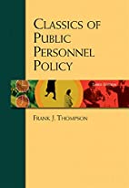 Classics of Public Personnel Policy by Frank…