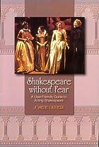Shakespeare without Fear by Joe Olivieri