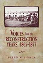 Voices from the Reconstruction Years,…