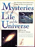 Shore, William H.: Mysteries of Life and the Universe: New Essays from America's Finest Writers on Science