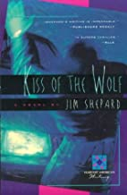 Kiss Of The Wolf by Jim Shepard
