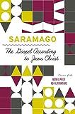 Jose Saramago: The Gospel According to Jesus Christ