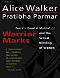 Walker, Alice: Warrior Marks : Female Genital Mutilation and the Sexual Blinding of Women