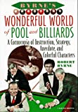 Byrne, Robert: Byrne's Wonderful World of Pool and Billiards: A Cornucopia of Instruction, Strategy, Anecdote, and Colorful Characters