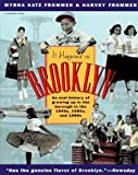 Frommer, Harvey: It Happened in Brooklyn: An Oral History of Growing up in the Borough in the 1940s, 1950s, and 1960s