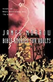 Morrow, James: Bible Stories for Adults