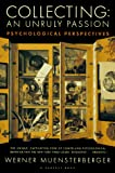 Muensterberger, Werner L.: Collecting: An Unruly Passion : Psychological Perspectives