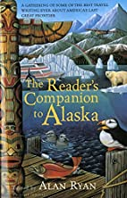 The Reader's Companion to Alaska by Alan…