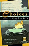 Settle, Mary Lee: Choices