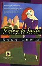 Trying to Smile and Other Stories by Sara…