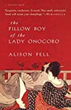 Fell, Alison: The Pillow Boy of the Lady Onogoro