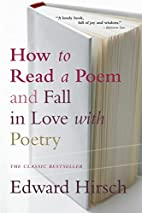 How to Read a Poem: And Fall in Love with…
