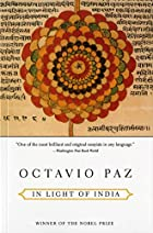 In Light of India by Octavio Paz