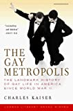 Kaiser, Charles: The Gay Metropolis: The Landmark History of Gay Life in America