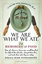 We Are What We Ate: 24 Memories of Food ,A…