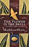 Alcala, Kathleen: The Flower in the Skull