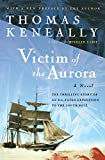 Keneally, Thomas: Victim of the Aurora (Harvest Book)