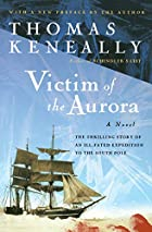 Victim of the Aurora by Thomas Keneally
