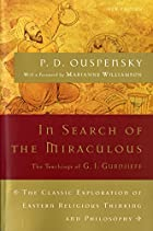 In Search of the Miraculous: The Definitive…