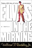 Buckley, William F., Jr.: Elvis in the Morning