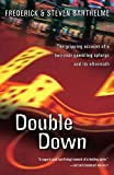 Barthelme, Frederick: Double Down: Reflections on Gambling and Loss
