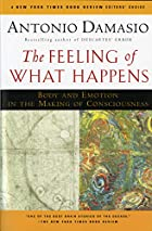 The Feeling of What Happens: Body and…