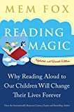 Fox, Mem: Reading Magic: Why Reading Aloud to Our Children Will Change Their Lives Forever
