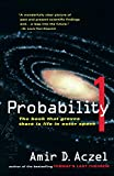 Aczel, Amir D.: Probability 1: The Book That Proves There Is Life in Outer Space