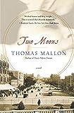 Mallon, Thomas: Two Moons: A Novel