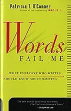 Words Fail Me: What Everyone Who Writes…