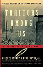 Traitors Among Us: Inside the Spy Catcher's…