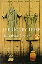 The Honey Thief by Elizabeth Graver