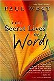 West, Paul: The Secret Lives of Words