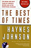 Johnson, Haynes: The Best of Times: The Boom and Bust Years of America Before and After Everything Changed