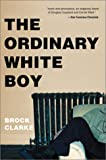 Clarke, Brock: The Ordinary White Boy
