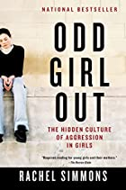 Odd Girl Out: The Hidden Culture of…