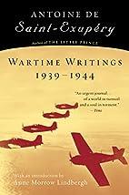 Wartime Writings 1939-1944 by Antoine de…