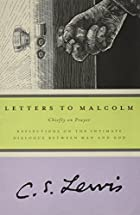 Letters to Malcolm: Chiefly on Prayer by C.&hellip;