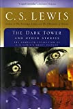 Lewis, C. S.: Dark Tower and Other Stories