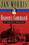 Morris, Jan: Heaven's Command: An Imperial Progress