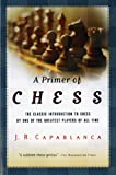 Capablanca, Jose R.: Primer of Chess
