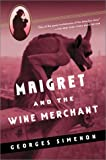 Simenon, Georges: Maigret and the Wine Merchant
