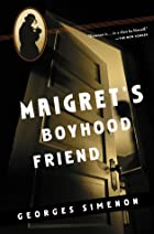 Maigret's Boyhood Friend by Georges Simenon