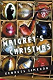 Simenon, Georges: Maigret&#39;s Christmas: Nine Stories