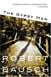 Bausch, Robert: The Gypsy Man