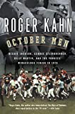 Kahn, Roger: October Men: Reggie Jackson, George Steinbrenner, Billy Martin, and the Yankees' Miraculous Finish in 1978
