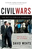Moats, David: Civil Wars: A Battle for Gay Marriage